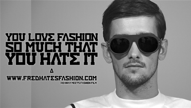 FRED HATES FASHION - You love Fashion So Much That You Hate It Jacob Linnett Large