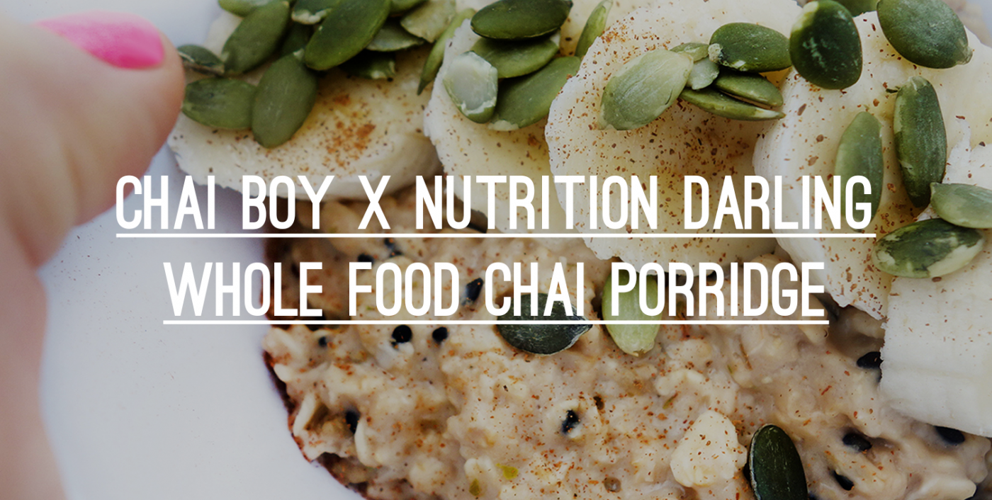 Chai-Boy-x-Nutrition-Darling-Whole-food-Chai-Porridge